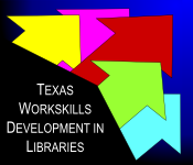Texas Work Skills Development in Libraries